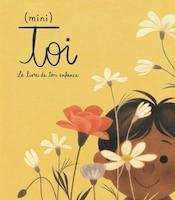 (mini) toi : le livre de ton enfance