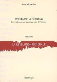 Révolution nationale (La), t. 01: Entre l'art et le témoignage