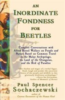 Book An Inordinate Fondness for Beetles: Campfire Conversations with Alfred Russel Wallace on People and… by Paul Spencer Sochaczewski