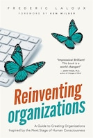 Reinventing Organizations: A Guide to Creating Organizations Inspired by the Next Stage of Human…