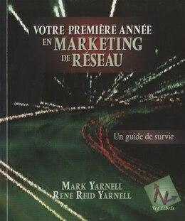 Book VOTRE PREMIERE ANNEE MARKETING RESEAU by MARK YARNELL