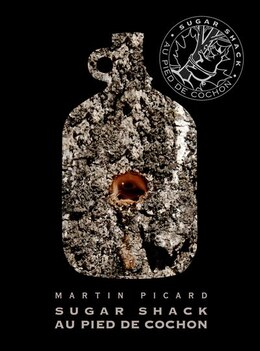 Book Au Pied de Cochon Sugar Shack by Martin Picard
