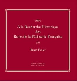 Book Restauration Historique des Bases de la Patisserie Francaise by Berry Farah