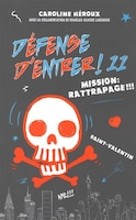 Défense d'entrer! TOME 11  Mission rattrapage!