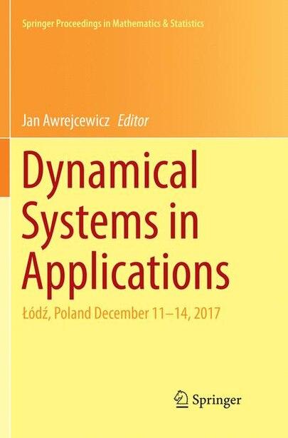 Dynamical Systems In Applications: Aoda , Poland December 11-14, 2017 by Jan Awrejcewicz