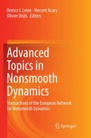 Advanced Topics In Nonsmooth Dynamics: Transactions Of The European Network For Nonsmooth Dynamics