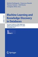 Machine Learning And Knowledge Discovery In Databases: European Conference, Ecml Pkdd 2018, Dublin…