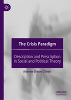 The Crisis Paradigm: Description And Prescription In Social And Political Theory