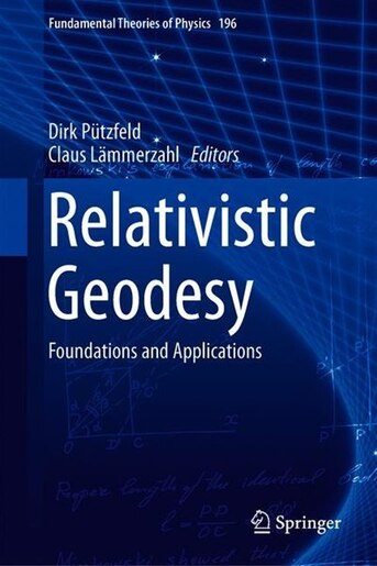Relativistic Geodesy: Foundations And Applications by Dirk Puetzfeld