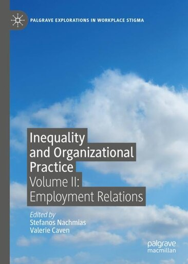 Inequality And Organizational Practice: Volume Ii: Employment Relations by Stefanos Nachmias
