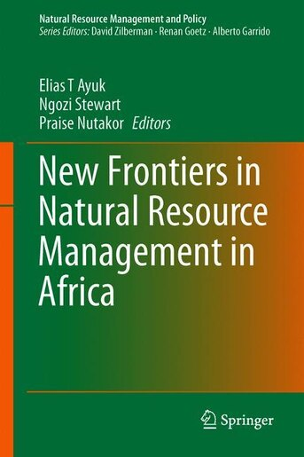 New Frontiers In Natural Resources Management In Africa by Elias T. Ayuk