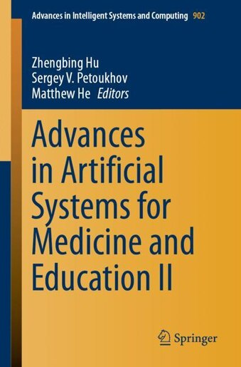 Advances In Artificial Systems For Medicine And Education Ii by Zhengbing Hu
