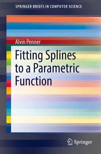 Fitting Splines To A Parametric Function by Alvin Penner