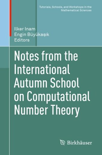 Notes From The International Autumn School On Computational Number Theory by Ilker Inam