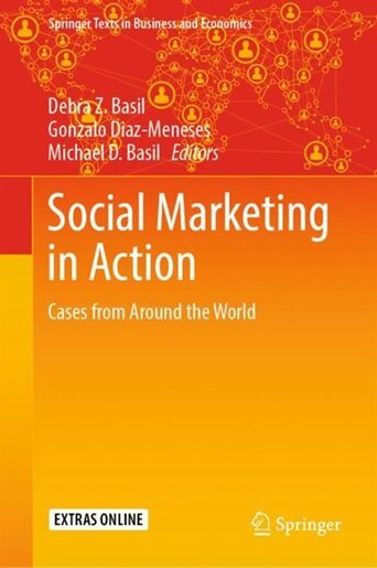 Social Marketing In Action: Cases From Around The World by Debra Z. Basil