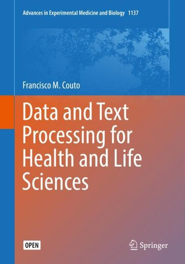 Data And Text Processing For Health And Life Sciences by Francisco M. Couto