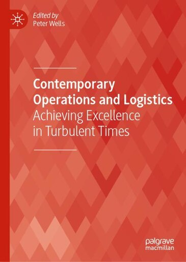 Contemporary Operations And Logistics: Achieving Excellence In Turbulent Times by Peter Wells
