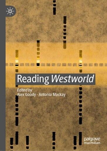Reading Westworld by Alex Goody