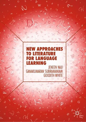 New Approaches To Literature For Language Learning by Jeneen Naji