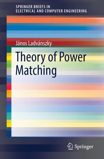 Theory Of Power Matching by János Ladvánszky