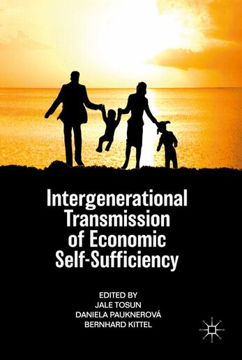 Intergenerational Transmission And Economic Self-sufficiency by Jale Tosun