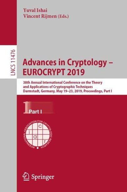 Advances In Cryptology - Eurocrypt 2019: 38th Annual International Conference On The Theory And Applications Of Cryptographic Techniques, Da by Yuval Ishai