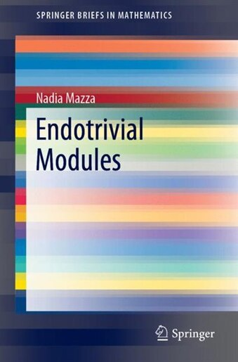 Endotrivial Modules by Nadia Mazza