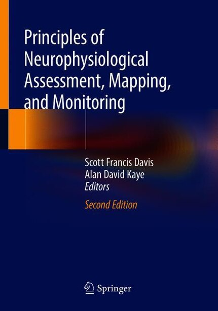 Principles Of Neurophysiological Assessment, Mapping, And Monitoring by Scott Francis Davis