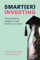 Smart(er) Investing: How Academic Insights Propel The Savvy Investor