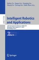 Intelligent Robotics And Applications: 12th International Conference, Icira 2019, Shenyang, China…