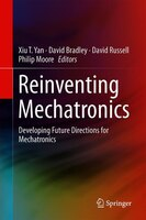 Reinventing Mechatronics: Developing Future Directions For Mechatronics