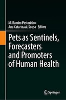 Pets As Sentinels, Forecasters And Promoters Of Human Health