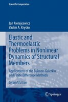 Elastic And Thermoelastic Problems In Nonlinear Dynamics Of Structural Members: Applications Of The…