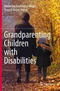 Grandparenting Children With Disabilities by Madonna Harrington Meyer