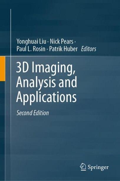 3d Imaging, Analysis And Applications by Yonghuai Liu