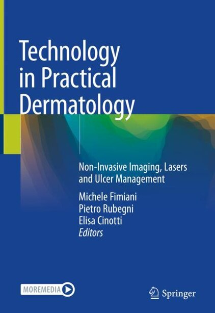 Technology In Practical Dermatology: Non-invasive Imaging, Lasers And Ulcer Management by Michele Fimiani