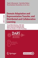 Domain Adaptation And Representation Transfer, And Distributed And Collaborative Learning: Second…
