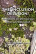 The Inclusion Delusion?: Reflections on Democracy, Ethos and Education by Aislinn O'Donnell