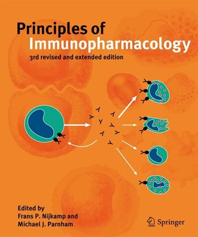 Principles of Immunopharmacology: 3rd revised and extended edition by F.p. Nijkamp