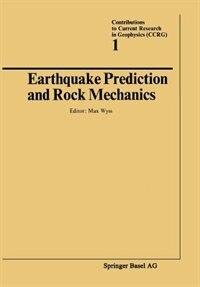 Earthquake Prediction and Rock Mechanics