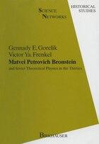 Matvei Petrovich Bronstein and Soviet Theoretical Physics in the Thirties: and Soviet Theoretical…
