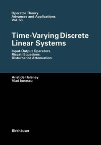 Time-Varying Discrete Linear Systems: Input-Output Operators. Riccati Equations. Disturbance…