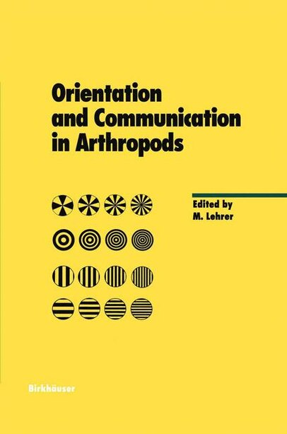 Orientation and Communication in Arthropods by Miriam Lehrer