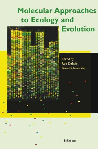 Molecular Approaches to Ecology and Evolution by R. Desalle