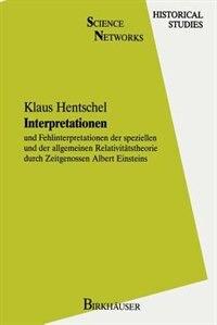 Interpretationen: und Fehlinterpretationen der speziellen und der allgemeinen Relativitätstheorie…