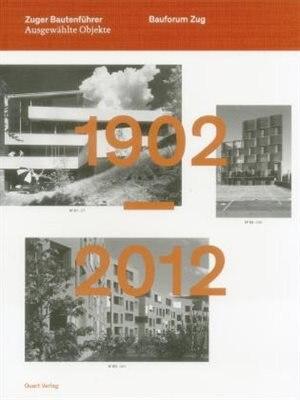 Guide To Buildings In Zug: 1902 - 2012 by Inge Beckel