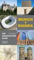 Munich + Bavaria - The Architecture Guide