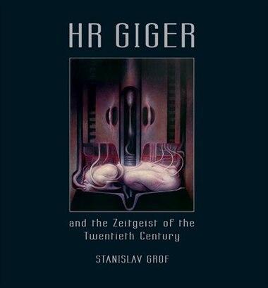 Hr Giger And The Zeitgeist Of The Twentieth Century by Stanislav Grof