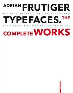 Adrian Frutiger - Typefaces: The Complete Works - Textbook by Heidrun Osterer