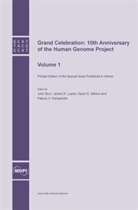 Grand Celebration: 10th Anniversary of the Human Genome Project: Volume 1 by Pabulo  H. Rampelotto